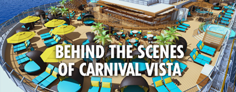 Behind the Scenes of Carnival Vista - LEARN MORE