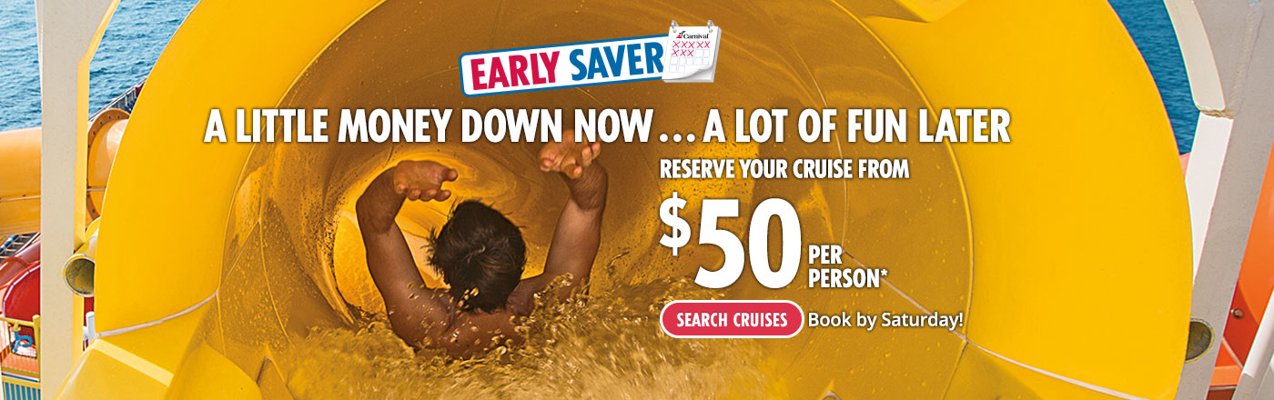 Early Saver - Reserve Your Cruise From $50 Per Person - SEARCH CRUISES