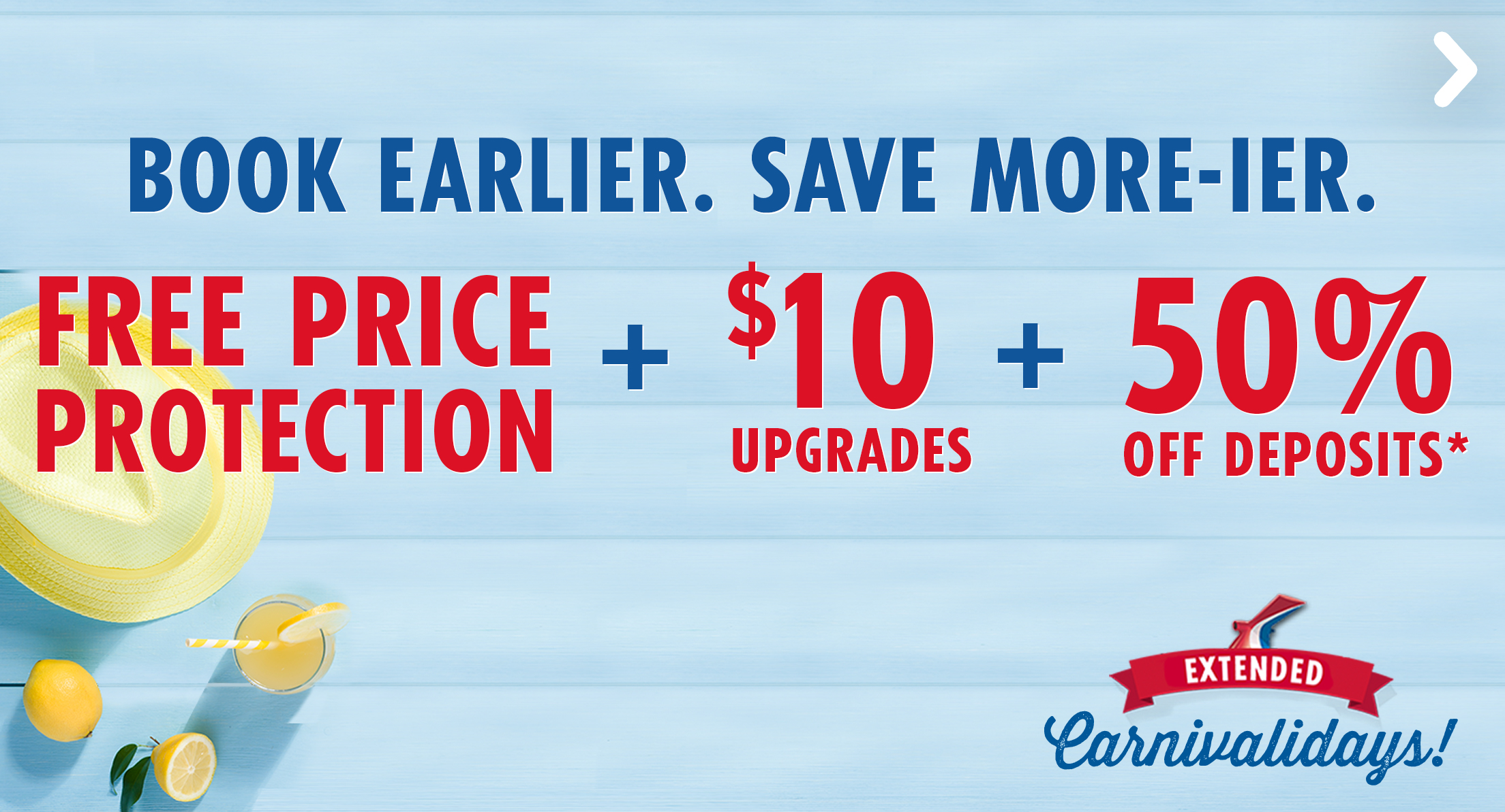 Early Save with Free Price Protection + $10 Upgrades + 50% Reduced Deposits - SEE THIS DEAL